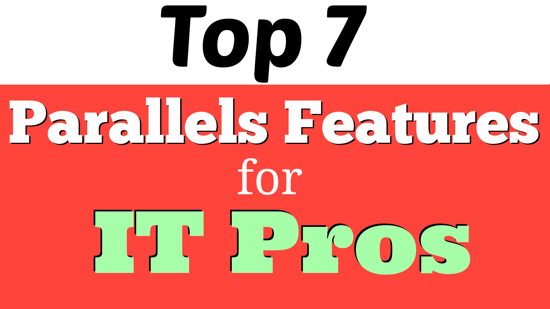 parallels-features-it-pros